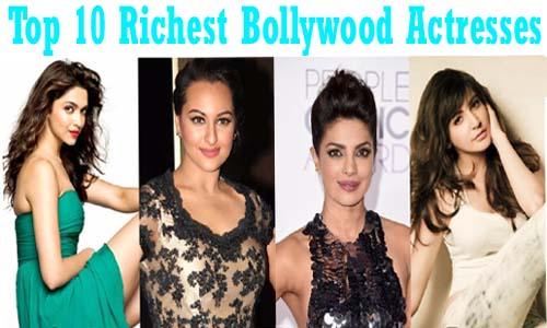 भारत की 10 सबसे अमीर बॉलीवुड हीरोइने